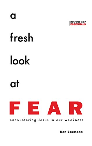 A Fresh Look at Fear by Dan Baumann